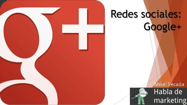 Redes sociales: Google+
