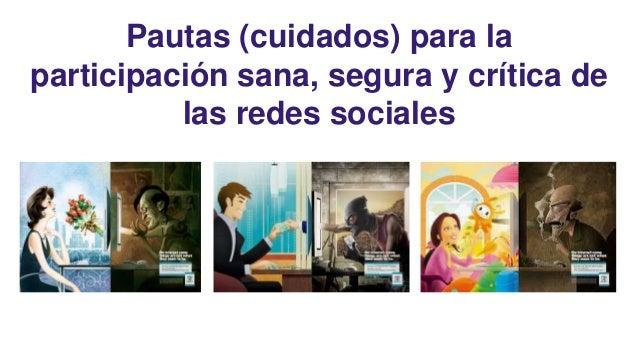 Pautas (cuidados) para la participación sana, segura y crítica de las redes sociales