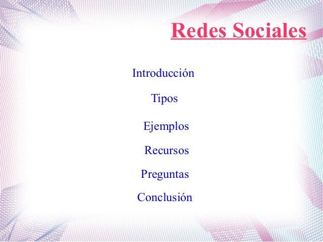 Redes Sociales Introducción Tipos Ejemplos Recursos Preguntas Conclusión