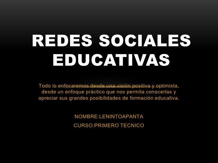 REDES SOCIALES  EDUCATIVASTodo lo enfocaremos desde una visión positiva y optimista, desde un enfoque práctico que nos per...
