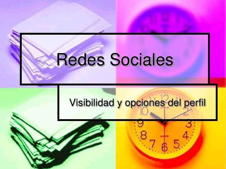Redes Sociales<br />Visibilidad y opciones del perfil<br />