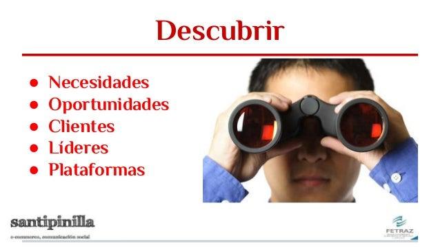 Descubrir ● Necesidades ● Oportunidades ● Clientes ● Líderes ● Plataformas