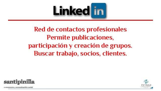 Red de contactos profesionales Permite publicaciones, participación y creación de grupos. Buscar trabajo, socios, clientes.
