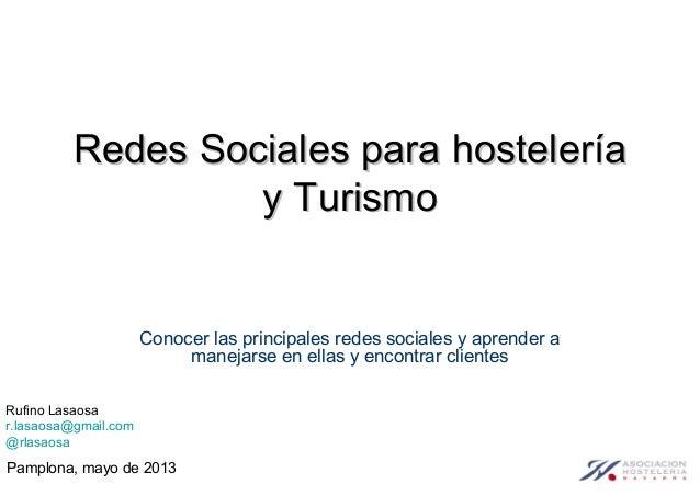 Redes Sociales para hosteleríaRedes Sociales para hosteleríay Turismoy TurismoConocer las principales redes sociales y apr...