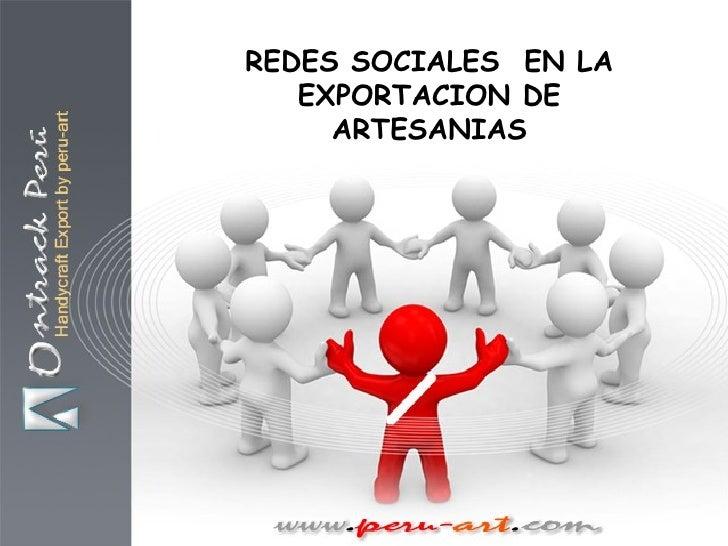 REDES SOCIALES  EN LA EXPORTACION DE ARTESANIAS