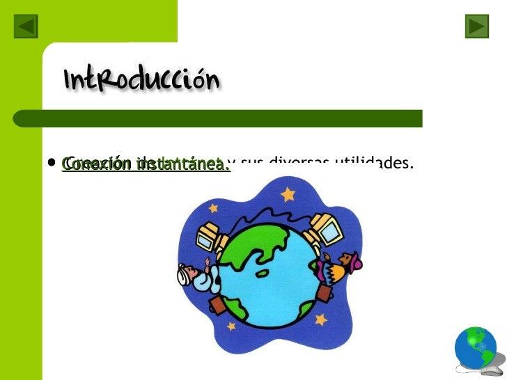 <ul><li>Creación de  Internet  y sus diversas utilidades. </li></ul><ul><li>Conexión instantánea. </li></ul>