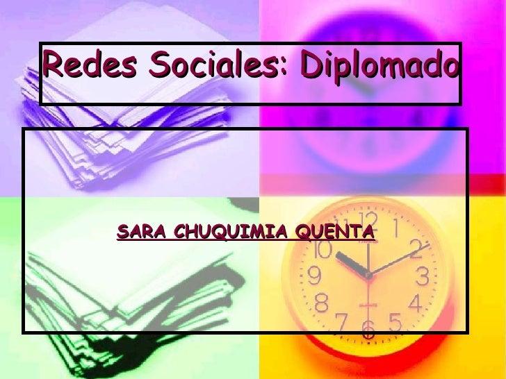Redes Sociales: Diplomado SARA CHUQUIMIA QUENTA