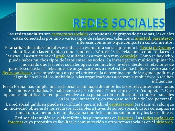 Las redes sociales son estructuras sociales compuestas de grupos de personas, las cuales       están conectadas por uno o ...