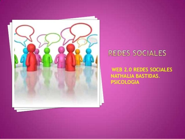 WEB 2.0 REDES SOCIALESNATHALIA BASTIDAS.PSICOLOGIA