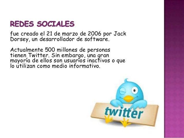 Twitter nació en el año 2006, una serie de jóvenesemprendedores que trabajaban para la compañía de PodcastsOdeo, Inc., de ...