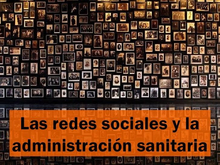 Las redes sociales y laadministración sanitaria