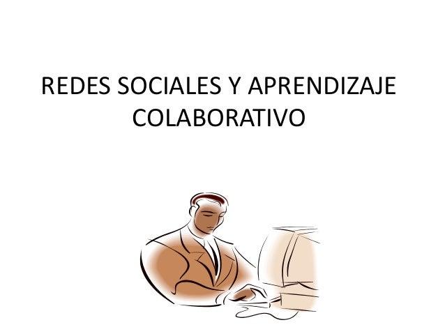 REDES SOCIALES Y APRENDIZAJE       COLABORATIVO