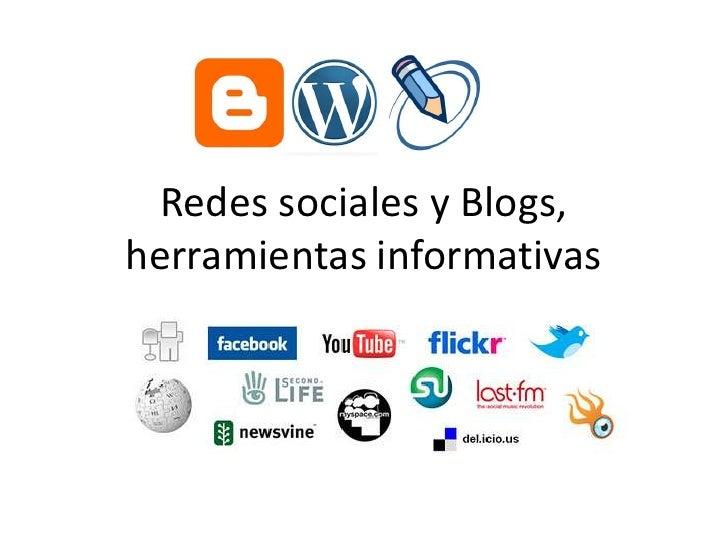 Redessociales y Blogs, herramientasinformativas<br />