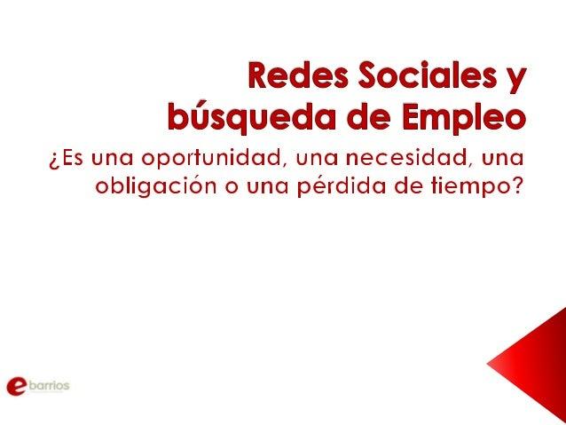 -Las redes sociales, claves para el autoempleo. -Las redes sociales ayudan a mejorar el empleo que tenemos.  -Las redes so...