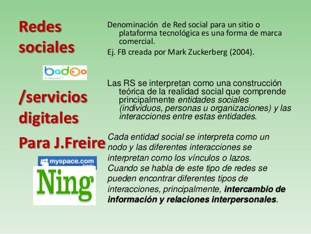 Denominación de Red social para un sitio oplataforma tecnológica es una forma de marcacomercial.Ej. FB creada por Mark Zuc...