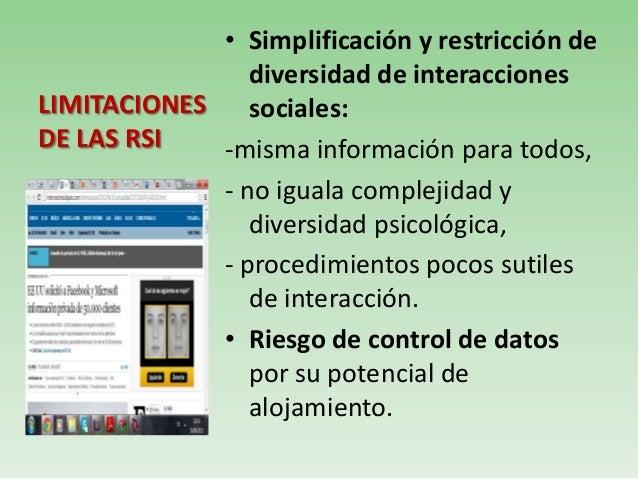 • Simplificación y restricción dediversidad de interaccionessociales:-misma información para todos,- no iguala complejidad...