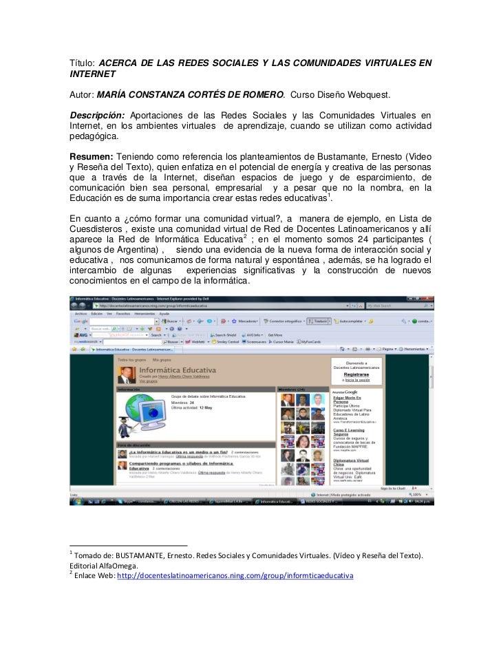 Título: ACERCA DE LAS REDES SOCIALES Y LAS COMUNIDADES VIRTUALES ENINTERNETAutor: MARÍA CONSTANZA CORTÉS DE ROMERO. Curso ...