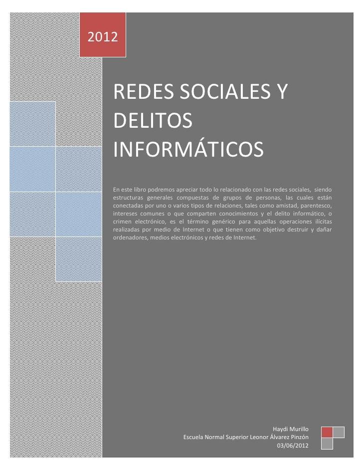 2012   REDES SOCIALES Y   DELITOS   INFORMÁTICOS   En este libro podremos apreciar todo lo relacionado con las redes socia...