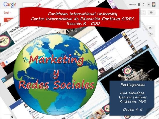 Caribbean International University Centro Internacional de Educación Continua CIDEC Sección R _ COD  Participantes: Ana Me...