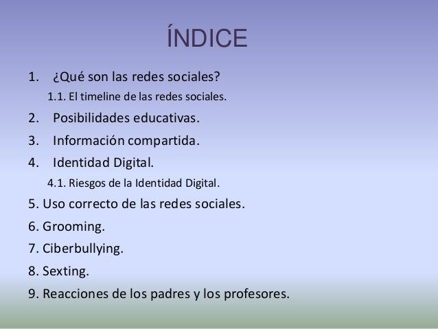 ÍNDICE 1. ¿Qué son las redes sociales? 1.1. El timeline de las redes sociales. 2. Posibilidades educativas. 3. Información...
