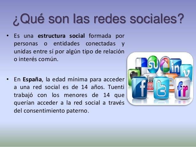 ¿Qué son las redes sociales? • Es una estructura social formada por personas o entidades conectadas y unidas entre sí por ...