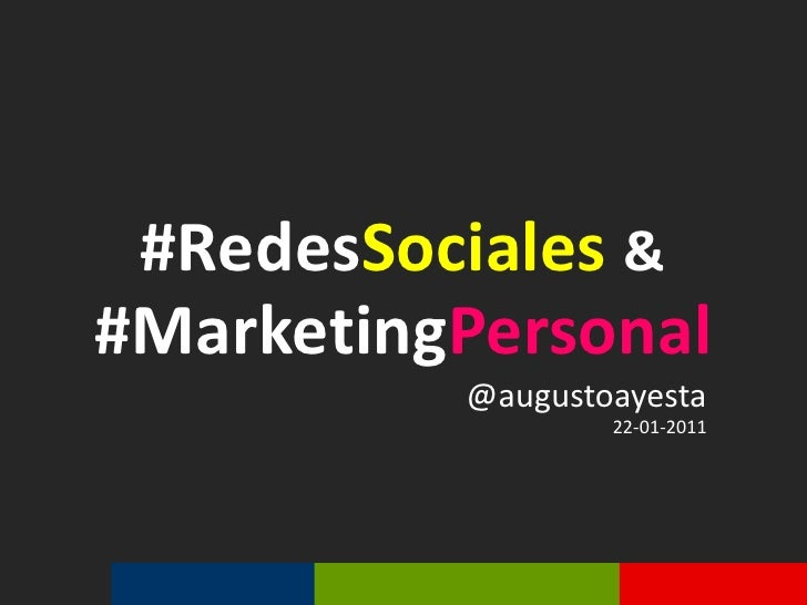 #RedesSociales&<br />#MarketingPersonal<br />@augustoayesta<br />22-01-2011 <br />