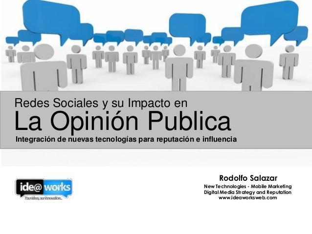 La Opinión PublicaIntegración de nuevas tecnologías para reputación e influencia Redes Sociales y su Impacto en Rodolfo Sa...