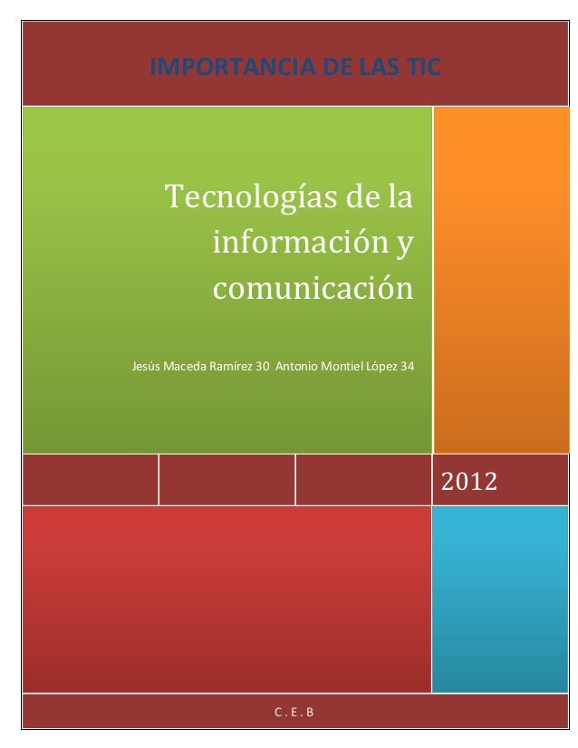 IMPORTANCIA DE LAS TIC     Tecnologías de la        información y        comunicaciónJesús Maceda Ramírez 30 Antonio Monti...
