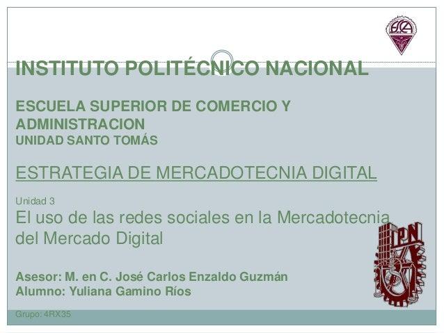 INSTITUTO POLITÉCNICO NACIONAL ESCUELA SUPERIOR DE COMERCIO Y ADMINISTRACION UNIDAD SANTO TOMÁS ESTRATEGIA DE MERCADOTECNI...