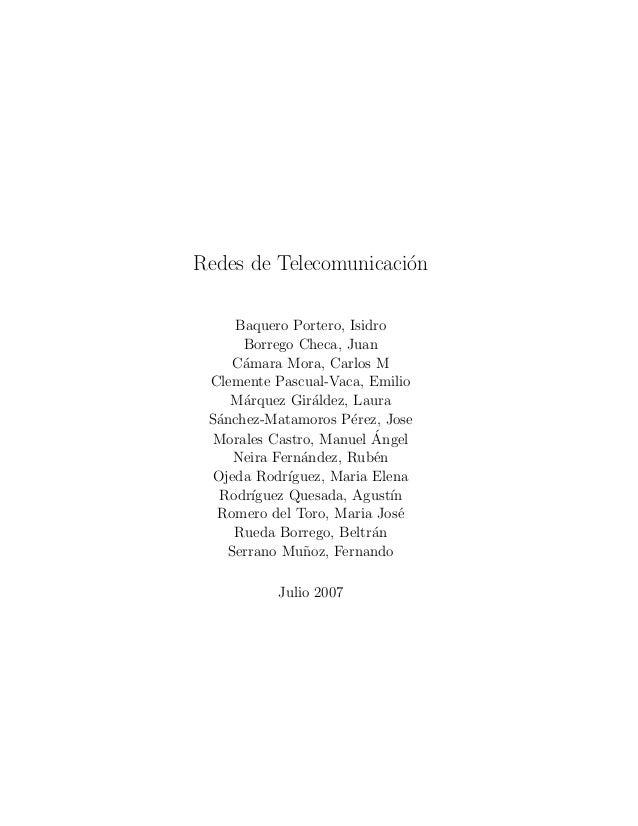 Redes de Telecomunicaci´n o Baquero Portero, Isidro Borrego Checa, Juan C´mara Mora, Carlos M a Clemente Pascual-Vaca, Emi...