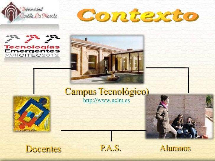 Campus Tecnológico)               http://www.uclm.esDocentes             P.A.S.         Alumnos