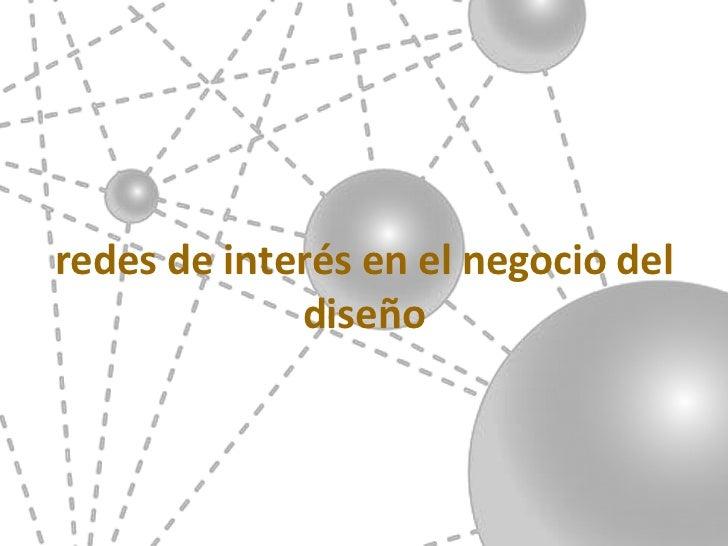 Redes de Interés en el Negocio del Diseño
