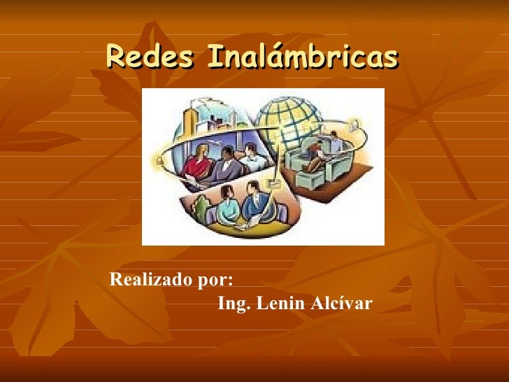 Redes InalámbricasRealizado por:            Ing. Lenin Alcívar