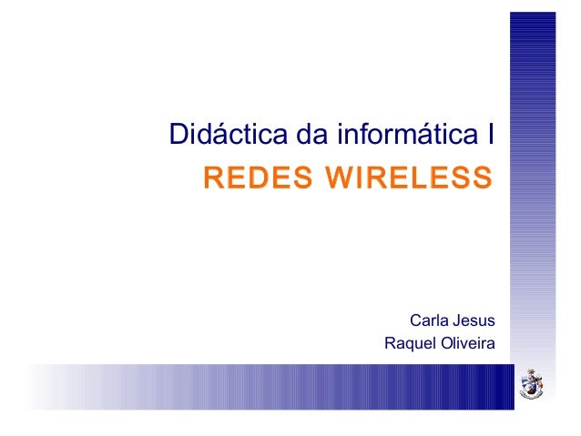 Didáctica da informática IREDES WIRELESSCarla JesusRaquel Oliveira