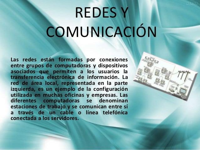 REDES Y             COMUNICACIÓNLas redes están formadas por conexionesentre grupos de computadoras y dispositivosasociado...