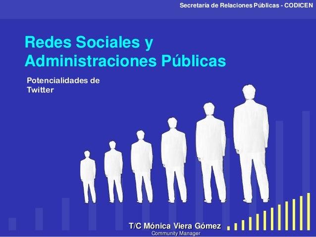 your company nameRedes Sociales yAdministraciones PúblicasT/C Mónica Viera GómezSecretaría de Relaciones Públicas - CODICE...