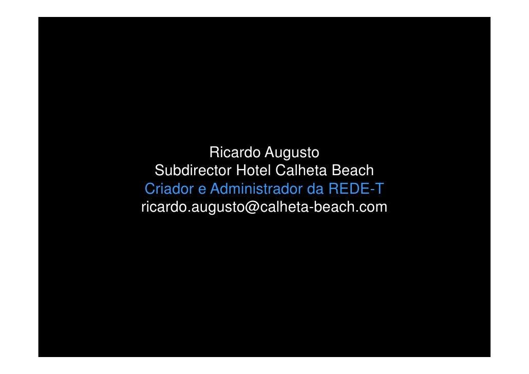 Ricardo Augusto   Subdirector Hotel Calheta Beach Criador e Administrador da REDE-Tricardo.augusto@calheta-beach.com
