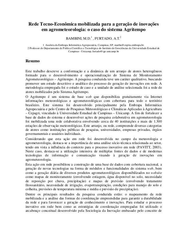 Rede Tecno-Econômica mobilizada para a geração de inovaçõesem agrometeorologia: o caso do sistema AgritempoBAMBINI, M.D.1,...