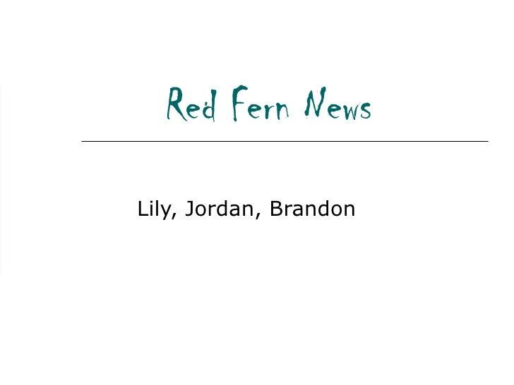 Red Fern News Lily, Jordan, Brandon