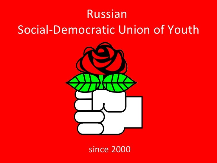Russian  Social-Democratic Union of Youth since 2000