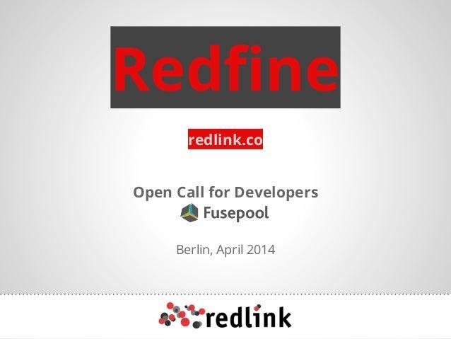 Redfine Open Call for Developers redlink.co Berlin, April 2014