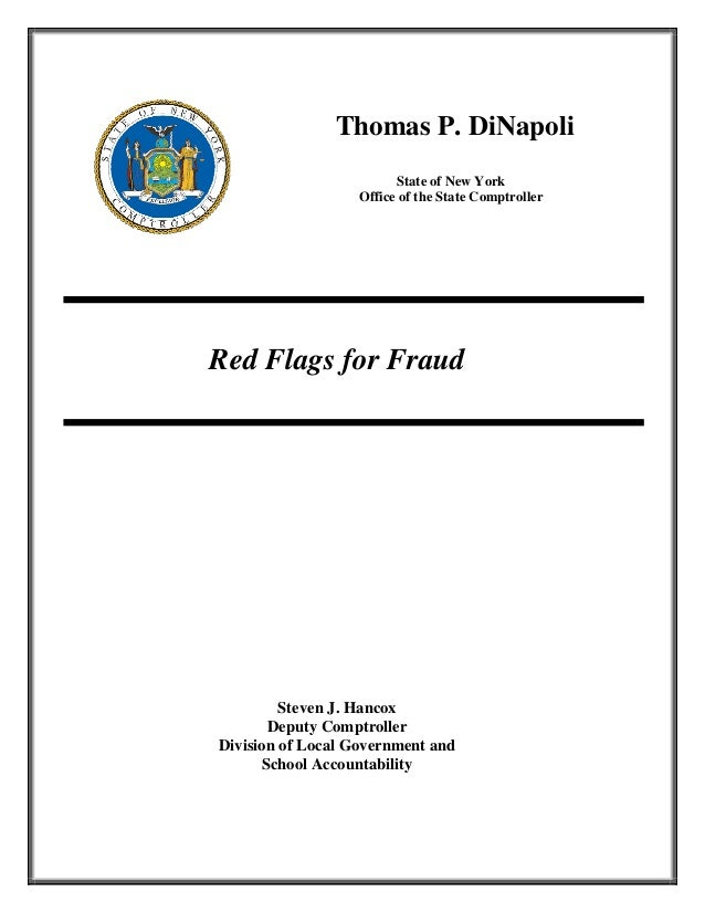 Thomas P. DiNapoli State of New York Office of the State Comptroller  Red Flags for Fraud  Steven J. Hancox Deputy Comptro...