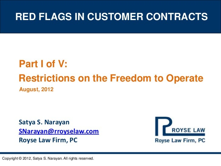 RED FLAGS IN CUSTOMER CONTRACTS         Part I of V:         Restrictions on the Freedom to Operate          August, 2012 ...