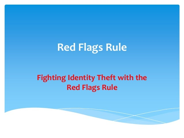 Red Flags Rule Fighting Identity Theft with the Red Flags Rule