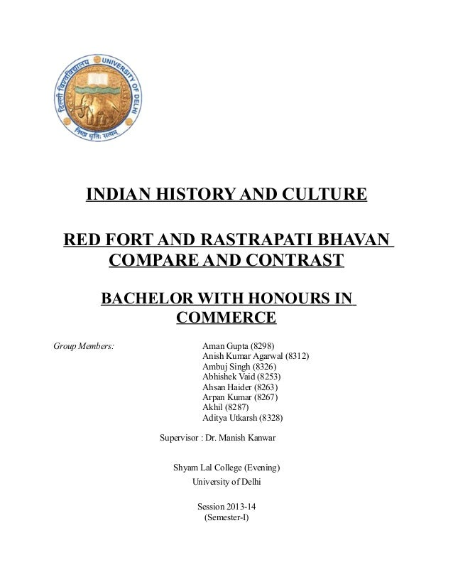 INDIAN HISTORY AND CULTURE RED FORT AND RASTRAPATI BHAVAN COMPARE AND CONTRAST BACHELOR WITH HONOURS IN COMMERCE Group Mem...
