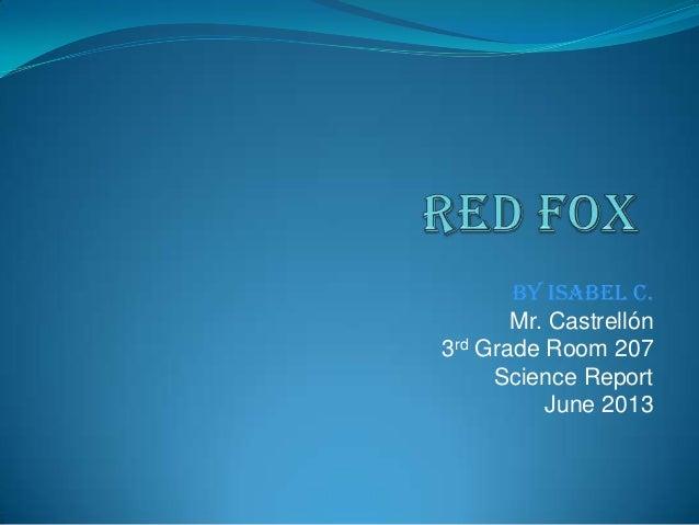 By Isabel C.Mr. Castrellón3rd Grade Room 207Science ReportJune 2013