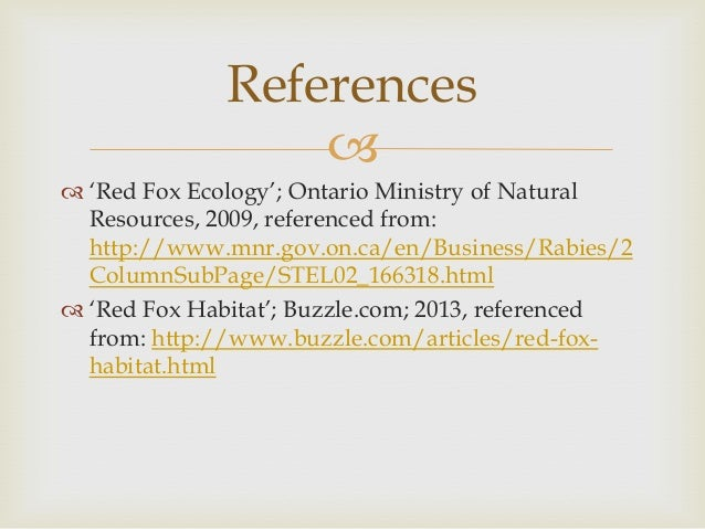   'Red Fox Ecology'; Ontario Ministry of Natural Resources, 2009, referenced from: http://www.mnr.gov.on.ca/en/Business/...