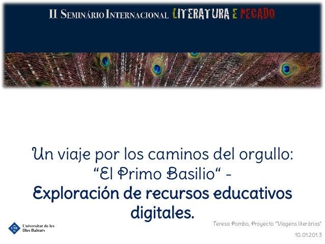 """Un viaje por los caminos del orgullo:         """"El Primo Basilio"""" -Exploración de recursos educativos              digitale..."""
