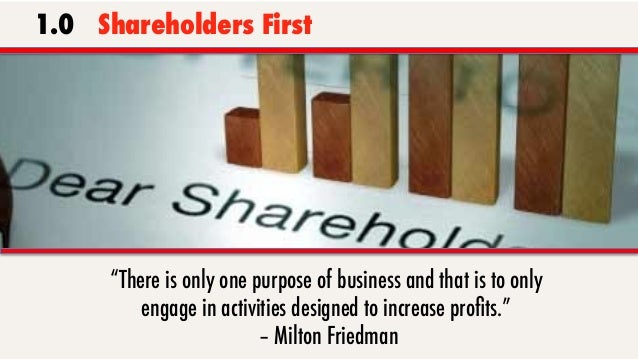 On the face of it, shareholder value is the dumbest idea in the world… Shareholder value is a result, not a strategy... Yo...