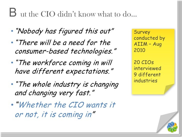 """B ut the CIO didn't know what to do…<br /><ul><li>""""Nobody has figured this out"""""""